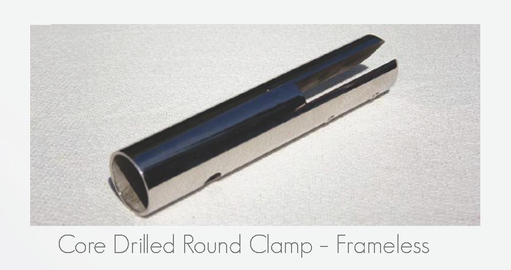 Core Drilled Round Clamp - Frameless